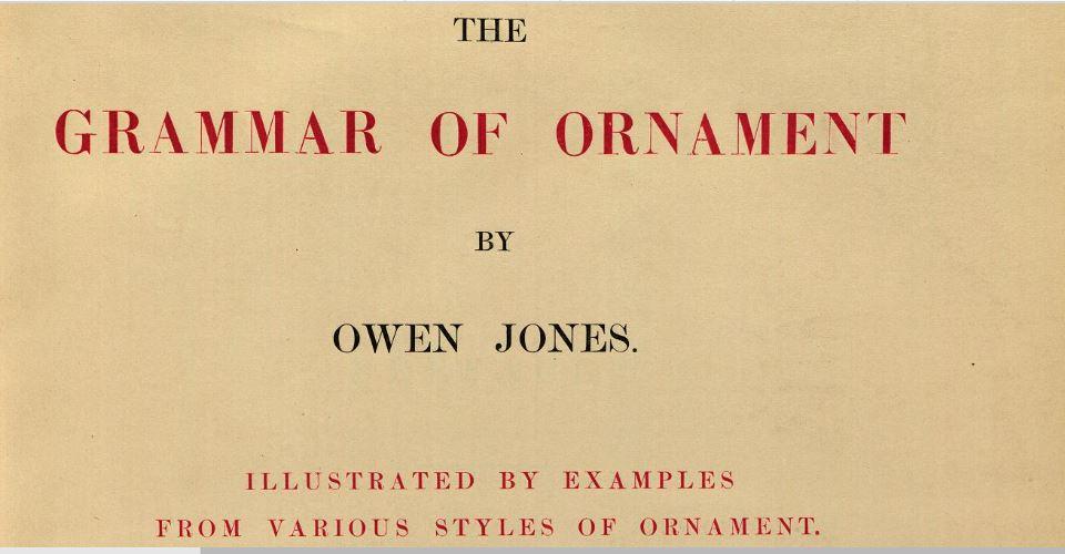 """""""La Gramática del Ornamento"""" por Owen Jones(1809-1874)"""